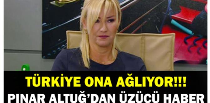 Pınar Altuğ'dan Üzücü Haber! Kimse Gözyaşlarını Tutamadı!