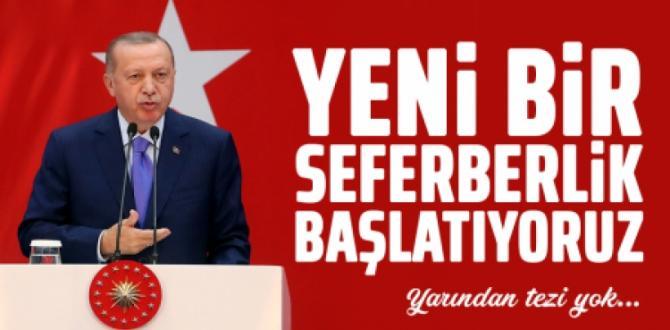 Erdoğan Açıkladı: Yeni Seferberlik Başlatıyoruz