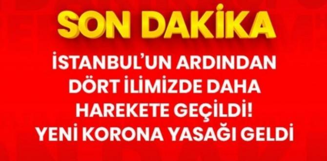 İstanbul ve 4 İlimiz İçin Gece Yarısı Kararı: Artık Yasak